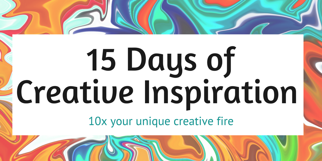 15 days of creative inspiration for blog