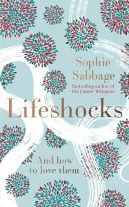 Lifeshocks by Sophie Sabbage